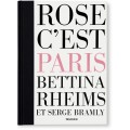 BETTINA RHEIMS/SERGE BRAMLY. ROSE - C'EST PARIS - edizione limitata