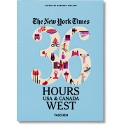 NYT. 36 HOURS. USA & CANADA. WEST COAST
