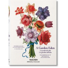 A GARDEN EDEN. MASTERPIECES OF BOTANICAL ILLUSTRATION (IEP)