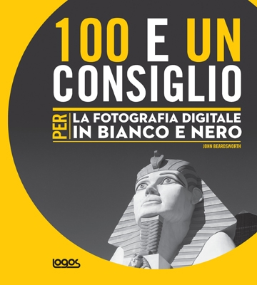 100 E UN CONSIGLIO PER LA FOTOGRAFIA DIGITALE IN BIANCO E NERO