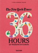 THE NEW YORK TIMES. 36 HOURS. 125 WEEKEND IN EUROPA (I)