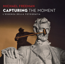 CAPTURING THE MOMENT � L�ESSENZA DELLA FOTOGRAFIA