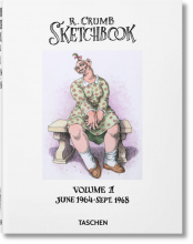 ROBERT CRUMB. SKETCHBOOK, VOL. 1: JUNE 1964�SEPT. 1968