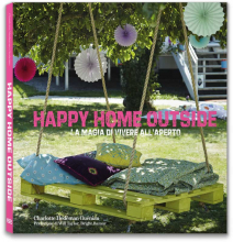 HAPPY HOME OUTSIDE. LA MAGIA DI VIVERE ALL�APERTO