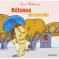 DEFENSE DE CIRCULER