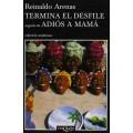 TERMINA EL DESFILE / ADIÓS A MAMÁ