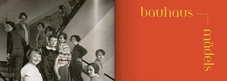 BAUHAUSMÄDELS. A TRIBUTE TO PIONEERING WOMEN ARTISTS