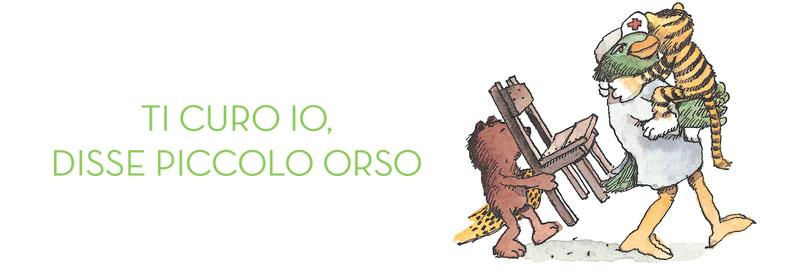 TI CURO IO, DISSE PICCOLO ORSO