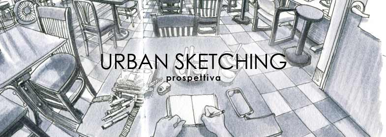URBAN SKETCHING - PROSPETTIVE