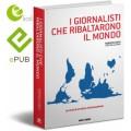 I GIORNALISTI CHE RIBALTARONO IL MONDO - eBook