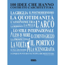 100 IDEE CHE HANNO COSTRUITO L'ARCHITETTURA - OUTLET