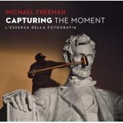 CAPTURING THE MOMENT - L'ESSENZA DELLA FOTOGRAFIA