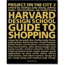 KOOLHAAS. GUIDE TO SHOPPING - HARVARD DESIGN SCHOOL