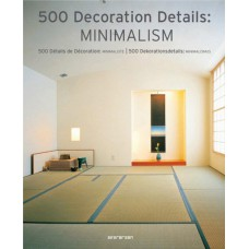 500 DECORATION DETAILS: MINIMALISM