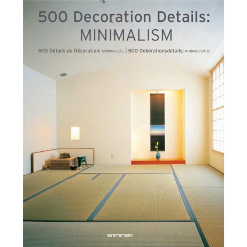 500 decoration details minimalism taschen for Art e decoration rivista