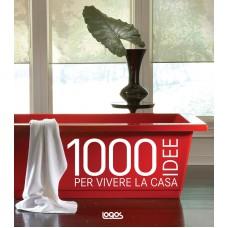 1000 IDEE PER VIVERE LA CASA