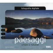 FOTOGRAFIA DIGITALE: PAESAGGI URBANI E NATURALI