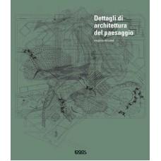 DETTAGLI DI ARCHITETTURA DEL PAESAGGIO + CD ROM