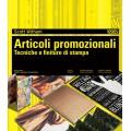 ARTICOLI PROMOZIONALI. TECNICHE E FINITURE DI STAMPA.