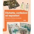 ETICHETTE, CONFEZIONI ED ESPOSITORI. TECNICHE E FINITURE DI STAMPA - OUTLET