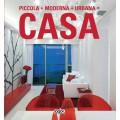PICCOLA + MODERNA + URBANA = CASA