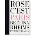 BETTINA RHEIMS/SERGE BRAMLY. ROSE - C'EST PARIS - edizione limitata