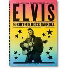 ALFRED WERTHEIMER. ELVIS AND THE BIRTH OF ROCK AND ROLL - OUTLET