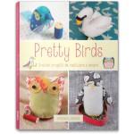 PRETTY BIRDS. GRAZIOSI PROGETTI DA REALIZZARE E AMARE