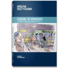 URBAN SKETCHING - PERSONE IN MOVIMENTO