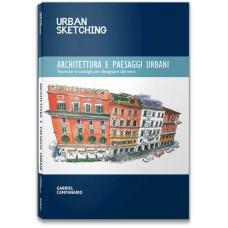 URBAN SKETCHING - ARCHITETTURA E PAESAGGI URBANI