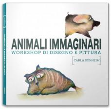 ANIMALI IMMAGINARI. WORKSHOP DI DISEGNO E PITTURA