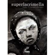 SUPERLACRIMELLA