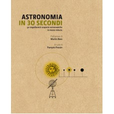 ASTRONOMIA IN 30 SECONDI - OUTLET