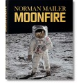 NORMAN MAILER. MOONFIRE. THE EPIC JOURNEY OF APOLLO 11 (I)