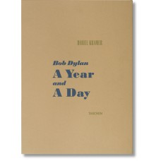 DANIEL KRAMER. BOB DYLAN: A YEAR AND A DAY - edizione limitata