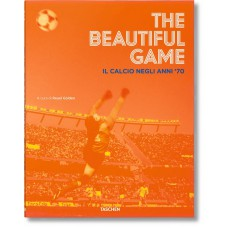 THE BEAUTIFUL GAME. IL CALCIO NEGLI ANNI '70