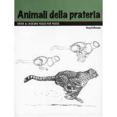 ANIMALI DELLA PRATERIA. GUIDA AL DISEGNO PASSO PER PASSO