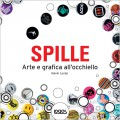 SPILLE: ARTE E GRAFICA ALL'OCCHIELLO - OUTLET