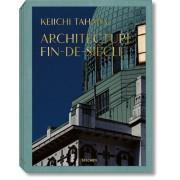 KEIICHI TAHARA. ARCHITECTURE FIN-DE-SIÈCLE