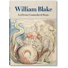 WILLIAM BLAKE. LA DIVINA COMMEDIA DI DANTE