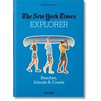 THE NEW YORK TIMES EXPLORER. BEACHES, ISLANDS, & COASTS
