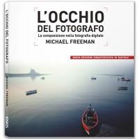 L'OCCHIO DEL FOTOGRAFO. LA COMPOSIZIONE NELLA FOTOGRAFIA DIGITALE - nuova edizione