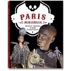 PARIS MIRABILIA. JOURNEY THROUGH A RARE ENCHANTMENT - OUTLET