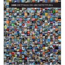 1000 DETTAGLI DI ARCHITETTURA