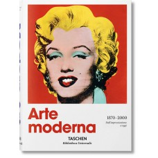 ARTE MODERNA 1870-2000. DALL'IMPRESSIONISMO A OGGI - #BibliothecaUniversalis - OUTLET
