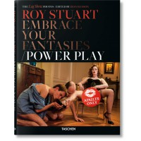 ROY STUART. THE LEG SHOW PHOTOS: EMBRACE YOUR FANTASIES, POWER PLAY