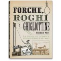 FORCHE, ROGHI E GHIGLIOTTINE - OUTLET
