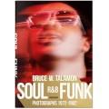 BRUCE TALAMON. SOUL. R&B. FUNK. PHOTOGRAPHS 1972–1982