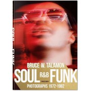 BRUCE TALAMON. SOUL. R&B. FUNK. PHOTOGRAPHS 1972–1982