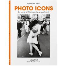 PHOTO ICONS. LA STORIA DI 50 FOTOGRAFIE STRAORDINARIE  - #BibliothecaUniversalis